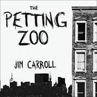 The Petting Zoo by Jim Carroll
