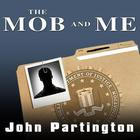 The Mob and Me by John Partington, Arlene Violet