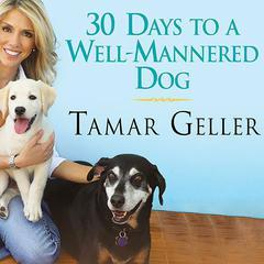 30 Days to a Well-Mannered Dog by Tamar Geller