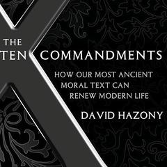 The Ten Commandments by David Hazony