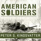 American Soldiers by Peter S. Kindsvatter