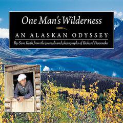 One Man's Wilderness by Sam Keith, Richard Proenneke