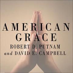 American Grace by Robert D. Putnam, David E. Campbell
