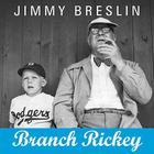 Branch Rickey by Jimmy Breslin