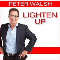 Lighten Up by Peter Walsh