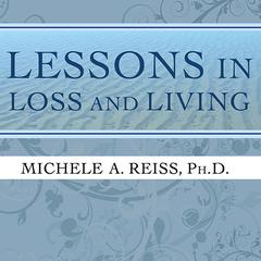 Lessons in Loss and Living by Michele A. Reiss