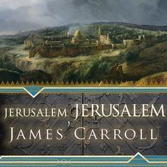 Jerusalem, Jerusalem by James Carroll