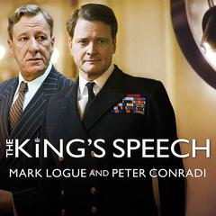 The King's Speech by Peter Conradi, Mark Logue