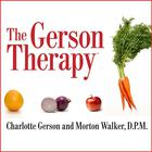 The Gerson Therapy by Charlotte Gerson, Morton Walker, DPM