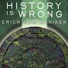 History Is Wrong by Erich von Däniken
