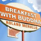 Breakfast with Buddha by Roland Merullo