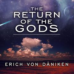 The Return of the Gods by Erich von Däniken
