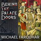 Behind the Palace Doors by Michael Farquhar