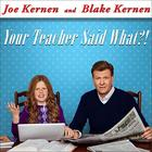 Your Teacher Said What?! by Joe Kernen, Blake Kernen