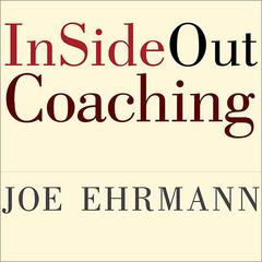 InSideOut Coaching by Joe Ehrmann