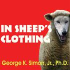 In Sheep's Clothing by George K. Simon Jr., PhD
