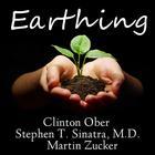 Earthing by Clinton Ober, Stephen T. Sinatra, MD, Martin Zucker