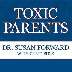 Toxic Parents by Susan Forward, PhD