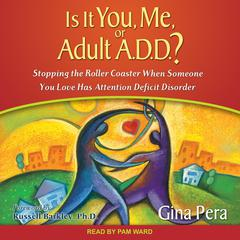 Is It You, Me, or Adult A.D.D.? by Gina Pera