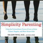 Simplicity Parenting by Kim John Payne
