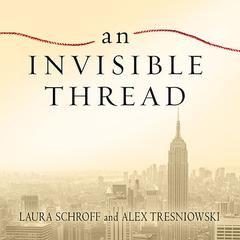 An Invisible Thread by Laura Schroff, Alex Tresniowski