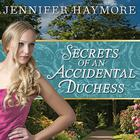 Secrets of an Accidental Duchess by Jennifer Haymore