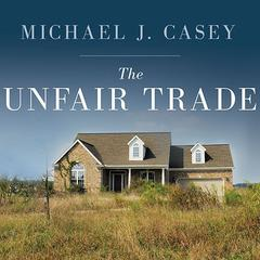 The Unfair Trade by Michael J. Casey