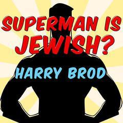 Superman Is Jewish? by Harry Brod
