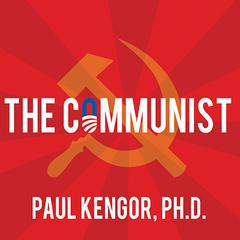 The Communist by Paul Kengor, PhD