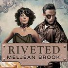 Riveted by Meljean Brook