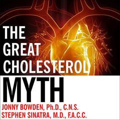 The Great Cholesterol Myth by Jonny Bowden, PhD, CNS, Stephen T. Sinatra, MD