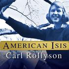 American Isis by Carl Rollyson