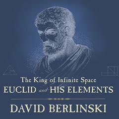 The King of Infinite Space by David Berlinski
