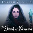 The Book of Deacon by Joseph R. Lallo