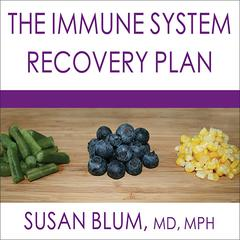 The Immune System Recovery Plan by Susan Blum, MD, MPH