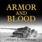 Armor and Blood by Dennis E. Showalter