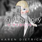 The Girl Factory by Karen Dietrich