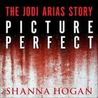 Picture Perfect by Shanna Hogan