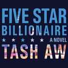 Five-Star Billionaire by Tash Aw