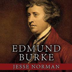 Edmund Burke by Jesse Norman