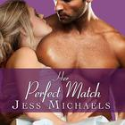 Her Perfect Match by Jess Michaels