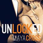 Unlocked by Maya Cross