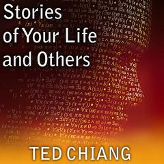 Stories of Your Life, and Others by Ted Chiang