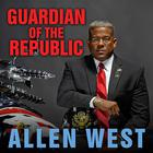 Guardian of the Republic by Allen West