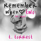 Remember When 2 by T. Torrest