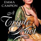 A Triple Knot by Emma Campion
