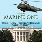 """Inside Marine One by Colonel Ray """"Frenchy"""" L'Heureux"""