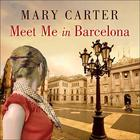 Meet Me in Barcelona by Mary Carter