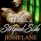 Walk on the Striped Side by Jessie Lane