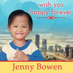 Wish You Happy Forever by Jenny Bowen